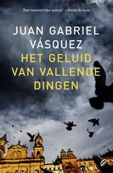 16214172-Het-geluid-van-vallende-dingen-Juan-Gabriel-Vasquez